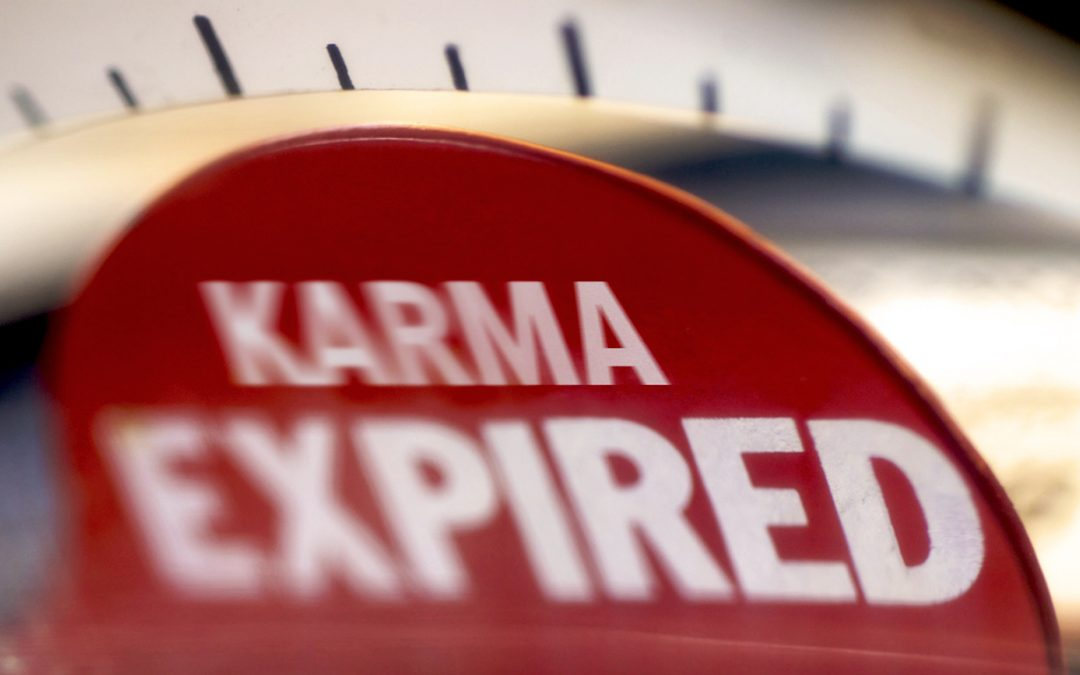 Every karma has an expiry date!